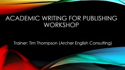 Academic Writing for publishing Workshop PowerPoint PPT Presentation