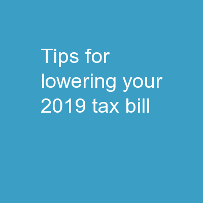 Tips For Lowering Your 2019 Tax Bill