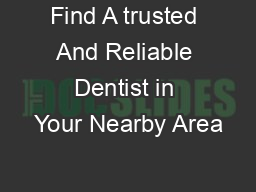 Find A trusted And Reliable Dentist in Your Nearby Area