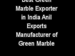 Best Green Marble Exporter in India Anil Exports Manufacturer of Green Marble