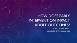 How does Early Intervention impact adult outcomes? PowerPoint PPT Presentation