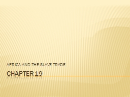 CHAPTER  19 AFRICA AND THE SLAVE TRADE