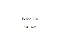 Period One 1491-1607 Periodization