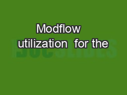 Modflow   utilization  for the