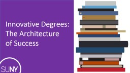 Innovative  Degrees: The Architecture