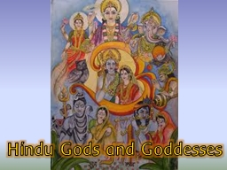 Hindu Gods and Goddesses PowerPoint PPT Presentation