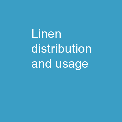 Linen Distribution and Usage