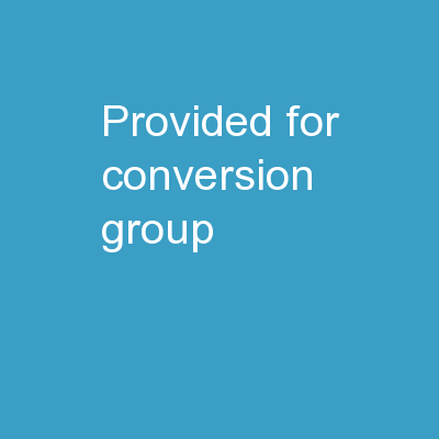 Provided for  Conversion Group