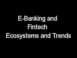 E-Banking and Fintech Ecosystems and Trends