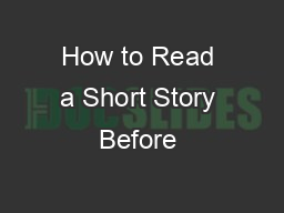 How to Read a Short Story Before
