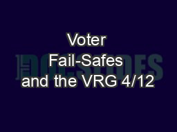 Voter Fail-Safes and the VRG 4/12