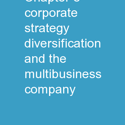 CHAPTER 8   Corporate Strategy: Diversification and the Multibusiness Company
