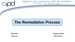 The Remediation Process Rick Scott