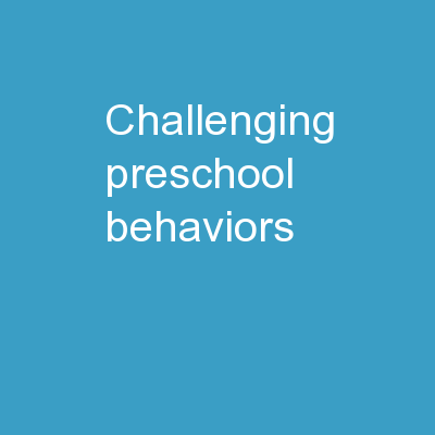 Challenging Preschool Behaviors