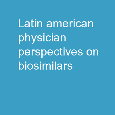 Latin American Physician Perspectives on Biosimilars