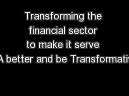 Transforming the financial sector to make it serve SA better and be Transformative PowerPoint PPT Presentation