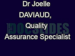 Dr Joelle DAVIAUD,  Quality Assurance Specialist