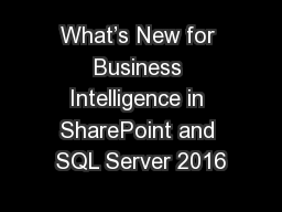 What�s New for Business Intelligence in SharePoint and SQL Server 2016