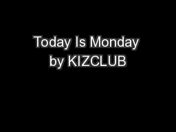 Today Is Monday by KIZCLUB