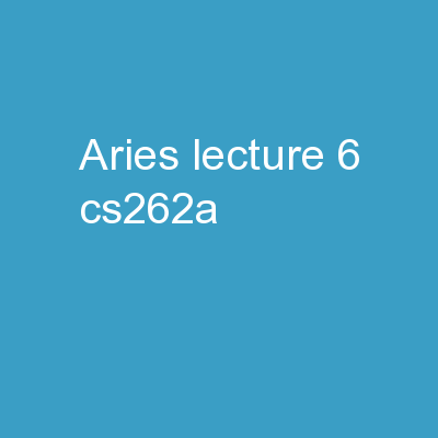 Aries (Lecture 6,  cs262a)