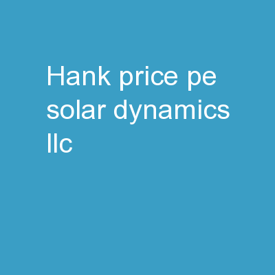 Hank Price, PE Solar Dynamics LLC