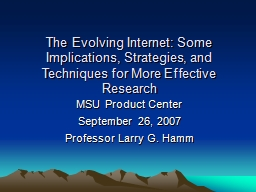 The Evolving Internet: Some Implications, Strategies, and Techniques for More Effective Research