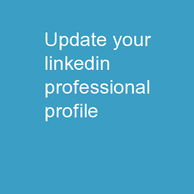 Update Your LinkedIn Professional Profile