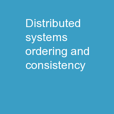 Distributed Systems: Ordering and Consistency