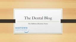 The Dental Blog The Midtown Dentistry Notes