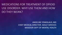 MEDICATIONS FOR TREATMENT OF Opioid use disorder: Why use them and how do they work?