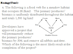 Ecology (Test 1) 4. The following is a food web for a meadow habitat that occupies 26.2km2.  The pr