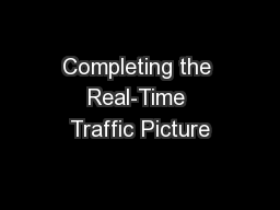 Completing the Real-Time Traffic Picture