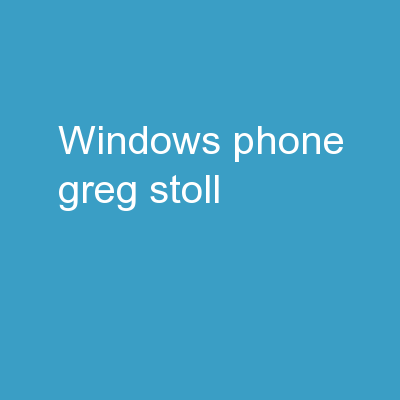 Windows phone Greg Stoll