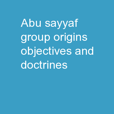 ABU SAYYAF GROUP Origins, Objectives, and Doctrines