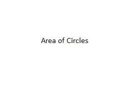 Area of Circles Warm Up The formula for the area of a circle is