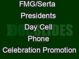 FMG/Serta  Presidents Day Cell Phone Celebration Promotion