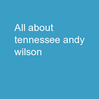 All About Tennessee Andy Wilson