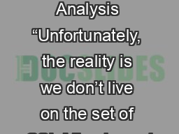 Cell Phone Analysis �Unfortunately, the reality is we don�t live on the set of CSI: Miami�and