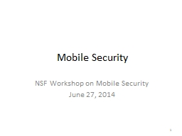Mobile Security NSF Workshop on Mobile Security