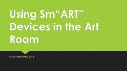Using  Sm�ART � Devices in the Art Room