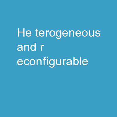 He terogeneous and  R econfigurable PowerPoint PPT Presentation
