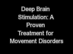 Deep Brain Stimulation: A Proven Treatment for Movement Disorders