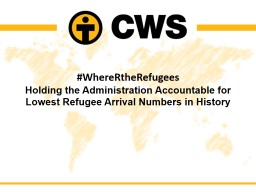 # WhereRtheRefugees Holding the Administration Accountable for Lowest Refugee Arrival Numbers in Hi