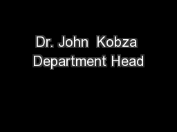 Dr. John  Kobza Department Head