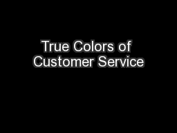 True Colors of Customer Service