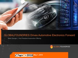 GLOBALFOUNDRIES Drives Automotive Electronics Forward PowerPoint PPT Presentation