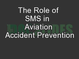The Role of SMS in  Aviation Accident Prevention