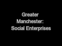Greater Manchester: Social Enterprises