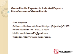 Green Marble Exporter in India Anil Exports Manufacturer of Green Marble
