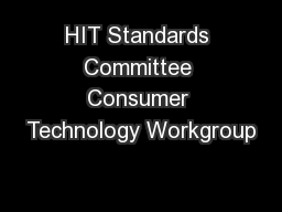 HIT Standards Committee Consumer Technology Workgroup